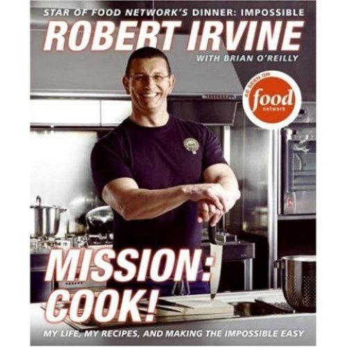 Mission: Cook by Robert Irvine